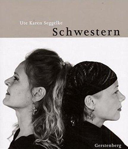Schwestern. 30 Porträts in Bild und Text