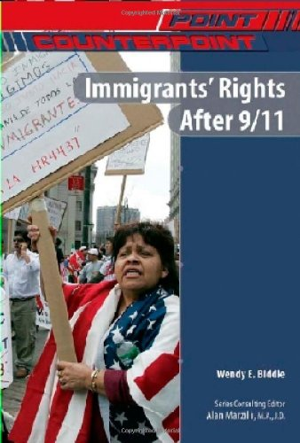 Immigrants' Rights After 9/11 (Point/Counterpoint (Chelsea Hardcover))