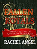 Fallen Royals: A High School Bully Romance (Bad Boy Royals of Kingsbury Prep Book 5)