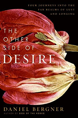 The Other Side of Desire: Four Journeys into the Far Realms of Lust and Longing pdf