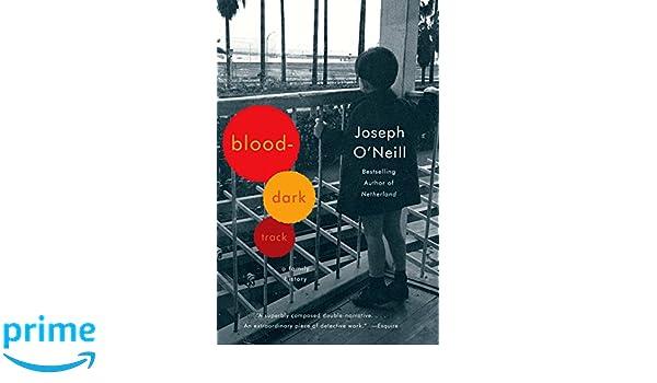 Blood-Dark Track: A Family History: Amazon.es: Joseph ONeill: Libros en idiomas extranjeros