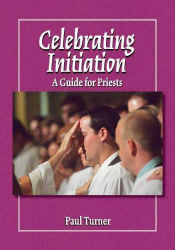 Read Online Celebrating Initiation: A Guide for Priests pdf epub