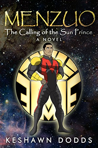 Menzuo: An Epic Superhero Fantasy Adventure Series - The Calling of The Sun Prince (The Solar Warrior Series Book 1)