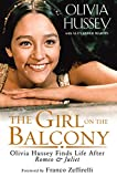 img - for The Girl on the Balcony: Olivia Hussey Finds Life after Romeo and Juliet book / textbook / text book