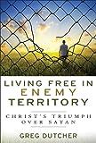 Living Free in Enemy Territory, Greg Dutcher, 1572934662