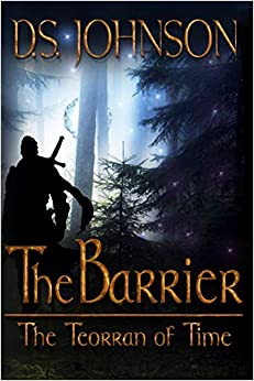 The Barrier: The Teorran of Time: Young Adult Action Adventure: Volume 1