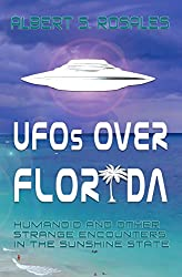 UFOs over Florida: Humanoid and other Strange Encounters in the Sunshine State