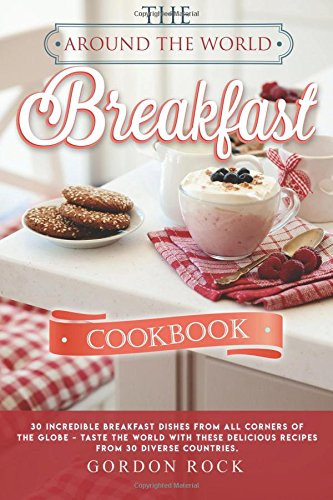 Around World Breakfast Cookbook Incredible