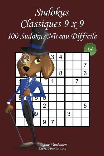 Sudokus Classiques 9 x 9 - Niveau Difficile - N°4: 100 Sudokus Difficiles – Format facile à emporter et à utiliser (15 x 23 cm) (Sudokus Classiques 9 x 9 - Difficile) (Volume 4) (French Edition)