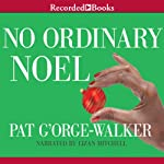 No Ordinary Noel | Pat G'Orge-Walker