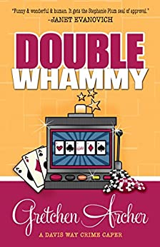 Double Whammy (A Davis Way Crime Caper Book 1) by [Archer, Gretchen]