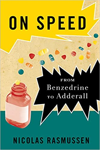Adderall Use At Cornellaway Of Life For >> On Speed From Benzedrine To Adderall 9780814776391 Medicine