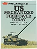 img - for U.S. MECHANIZED FIREPOWER TODAY [Tanks Illustrated, No. 26] book / textbook / text book