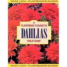 A Plantsman's Guide to Dahlias