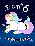 I am 6 and Wonderful: Cute Unicorn 8.5x11