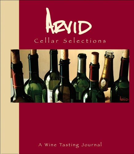 Arvid Cellar Selections: A Wine Tasting Journal by Thomas Arvid