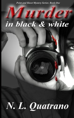 Murder in Black and White (The Point and Shoot Series) (Volume 1)