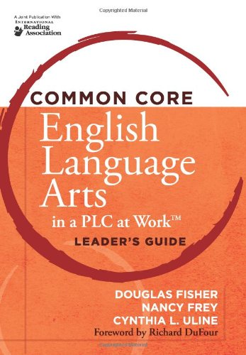 Common Core English Language Arts in a PLC at Work: Leader's Guide