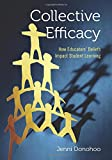 Collective Efficacy: How Educators′ Beliefs Impact Student Learning