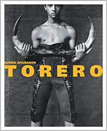 Torero: Ruven Afanador: 9783908163480: Amazon.com: Books