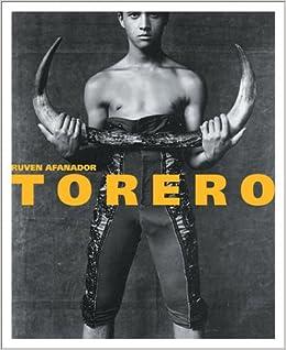 Torero: Ruven Afanador: 9783908163480: Amazon.com: Books