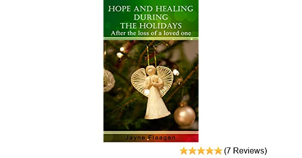 Amazon Hope And Healing During The Holidays After The Loss Of A