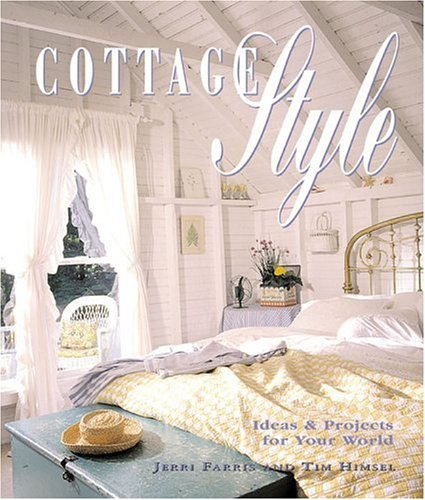 Pdf Home Cottage Style: Ideas and Projects for Your World