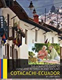 The Complete Guide to Retiring in and Around Cotacachi, Ecuador