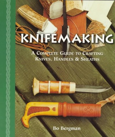 Knifemaking: A Complete Guide to Crafting Knives, Handles & Sheaths by Lark Books