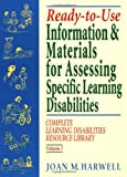 Ready-To-Use Information & Materials For AssessingSpecific Learning Disabilities;Complete LearningDisabilities Resource Library, Volume 1