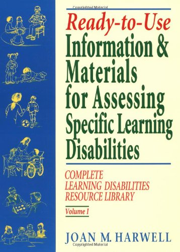 Ready-to-Use Information & Materials for Assessing Specific Learning Disabilities: Vol. 1