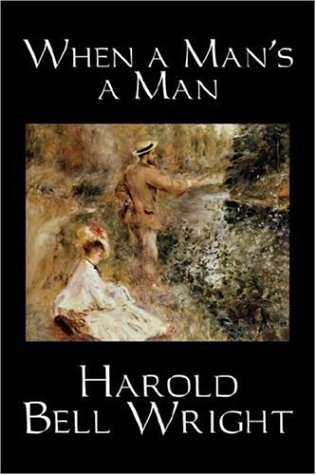 When a Man's a Man by Harold Bell Wright
