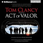 Tom Clancy Presents: Act of Valor | Dick Couch,George Galdorisi