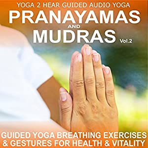 Pranayamas & Mudras Vol.2 Audiobook
