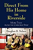 Direct from His Home in Riverside, Douglass Nelson, 1609104420