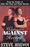 Woman Against Herself, Steve Brown, 0967027357