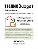 TechnoBudget: Personal Finance Lessons, Budgeting for Kids, Tweens, and Teens, Grades 6-12, Money Management Curriculum Unit (Office 2013)