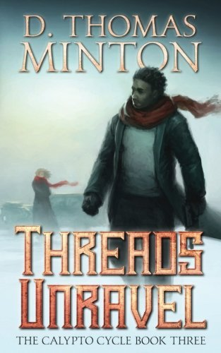 Threads Unravel (The Calypto Cycle) (Volume 3)