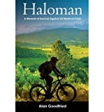 [ Haloman: A Memoir of Survival Against All Medical Odds Goodfried, Alan ( Author ) ] { Paperback } 2011
