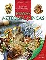 Comment on vivait chez les Incas, Aztèques et Mayas par Morris