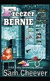 Freezer Bernie (Silver Hills Cozy Mysteries) (Volume 2)