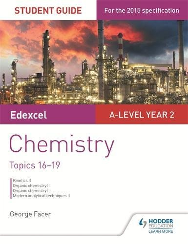 Edexcel A-Level Year 2 Chemistry Student Guide: Topics 16-19 (Organic Chemistry 2 Practice Test With Answers)