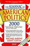 The Almanac of American Politics 2000, Michael Barone and Grant Ujifusa, 0812931947