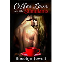 Coffee, Love, and Other Stimulants