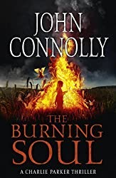 The Burning Soul: The Tenth Charlie Parker Thriller by Connolly, John (2012)