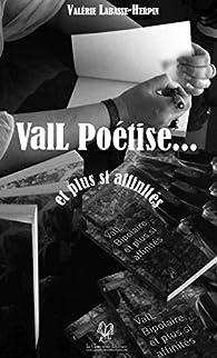 Vall poétise...et plus si affinités par Valérie Labasse-Herpin