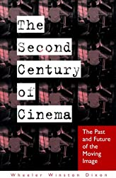 The Second Century of Cinema: The Past and Future of the Moving Image (SUNY Series, Cultural Studies in Cinema/Video)