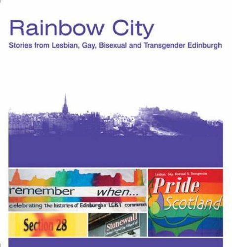 D.o.w.n.l.o.a.d Rainbow City: Stories from Lesbian, Gay, Bisexual and Transgender Edinburgh P.D.F