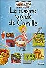 Recettes perso : La cuisine rapide de Camille par Rosin