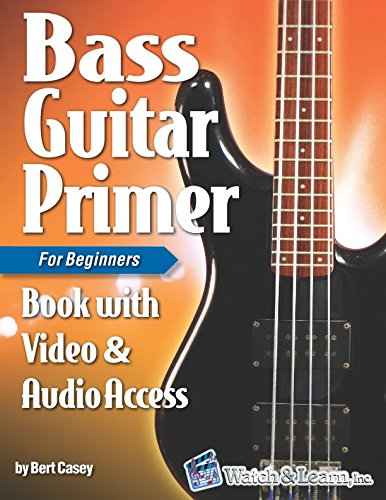 (Bass Guitar Primer Book for Beginners: with Online Video & Audio Access)